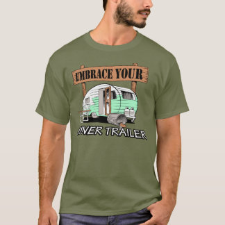 Embrace Your Inner Trailer T-Shirt