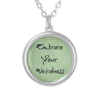 Embrace Your Weirdness Round Pendant Necklace