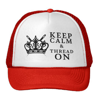 Embroidery • Keep Calm Thread On • Crafts Trucker Hat