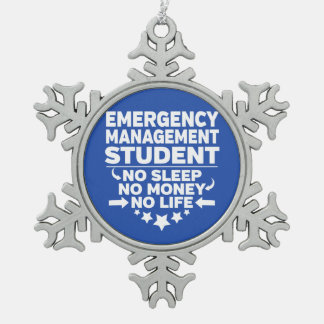 Emergency Management Student No Life or Money Snowflake Pewter Christmas Ornament