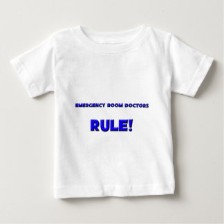Emergency Room Doctors Rule! Baby T-Shirt