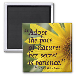 Emerson Quote on Nature / Patience Magnet