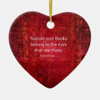 Emily Bronte nature and books quote Ceramic Heart Ornament