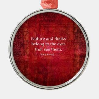 Emily Bronte nature and books quote Silver-Colored Round Ornament