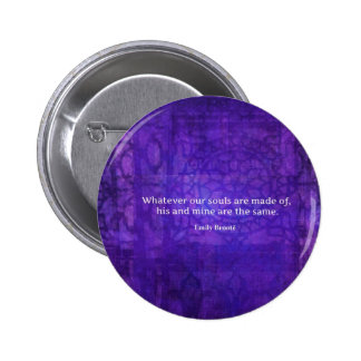 Emily Bronte whimsical romance quote 2 Inch Round Button