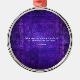 Emily Bronte whimsical romance quote Silver-Colored Round Ornament