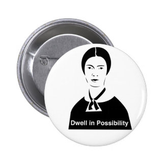Emily Dickinson Dwell in Possibility 2 Inch Round Button