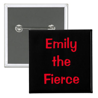 Emily the Fierce 2 Inch Square Button