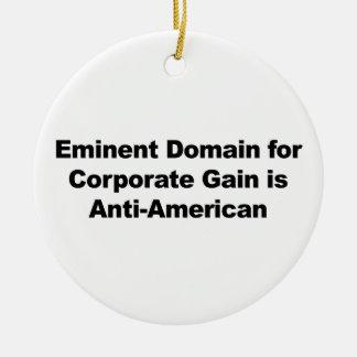 Eminent Domain for Corporate Gain is Anti-American Ceramic Ornament
