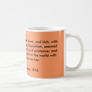 Emma Woodhouse, handsome, clever, and rich, wit... Coffee Mug