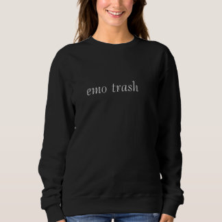 Emo Trash Sweatshirt
