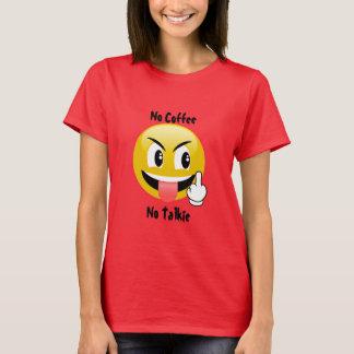 Emoji No Coffee No Talkie T-shirt