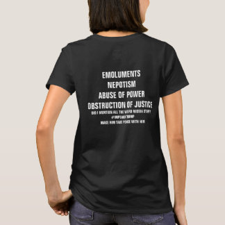 Emoluments Abuse of Power Obstruction of Justice T-Shirt