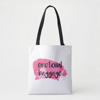 Emotional Baggage Tote - Funny / Comedy / Feminine