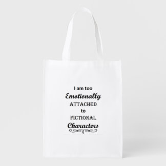 Emotionally Attached to Fictional Characters Reusable Grocery Bag