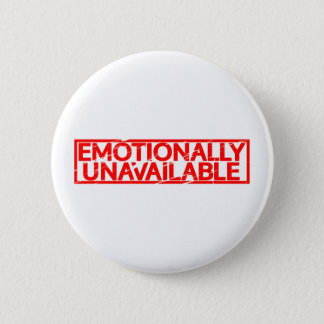 Emotionally Unavailable Stamp 2 Inch Round Button