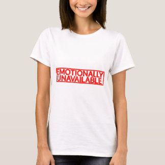 Emotionally Unavailable Stamp T-Shirt
