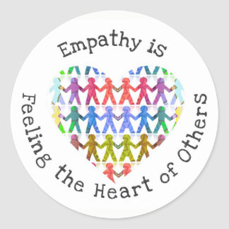 Empathy is feeling the heart of others classic round sticker