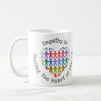 Empathy is feeling the heart of others coffee mug