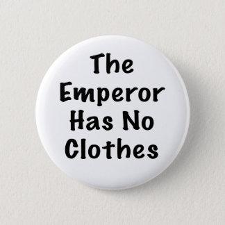 Emperor Has No Clothes 2 Inch Round Button