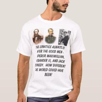 Emperor Maximilian, Alexander II, President Ken... T-Shirt
