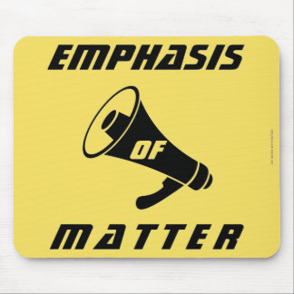 """Emphasis of Matter"" Mouse Pad"