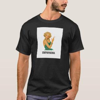 emphysema kill woman T-Shirt