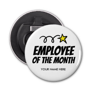 Employee of the month magnetic bottle opener