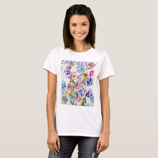 EMPOWERED WHIMSICAL WATERCOLOR FLOWER T-Shirt