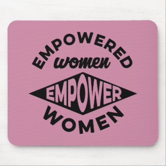 Empowered Women Empower Women Mouse Pad