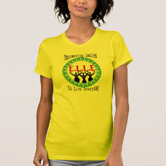 """Empowering Ladies to Live Everyday"""" ELLE T-shirt"""