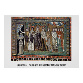 Empress Theodora By Master Of San Vitale Poster