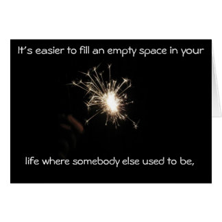 Empty Spaces in Your Life Greeting Card