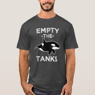 Empty the Tanks - Free the Orca Whales Funny Shirt
