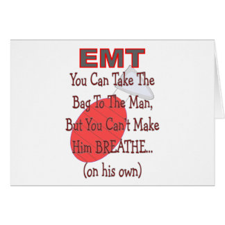 "EMT ""Bag to the Man"" Hilarious Gift Ideas Greeting Card"