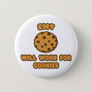 EMT .. Will Work for Cookies 2 Inch Round Button