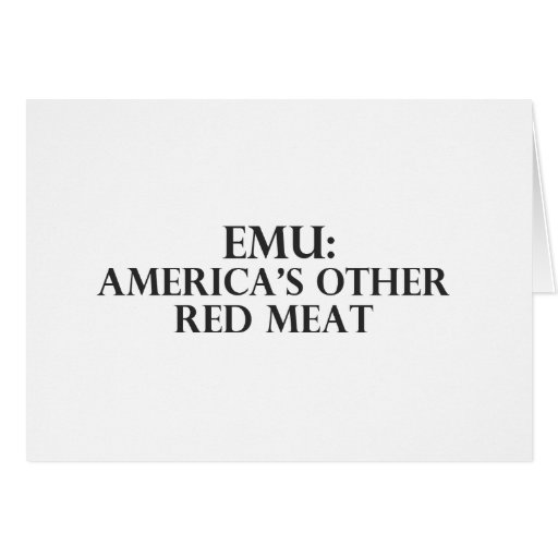 EMU Americas Other Red Meat Greeting Card