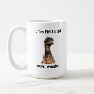 Emu Often EMU-lated Never Equalled mug