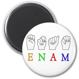 ENAM FINGERSPELLED ASL NAME SIGN MAGNET
