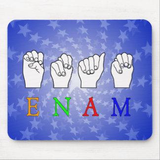 ENAM FINGERSPELLED ASL NAME SIGN MOUSE PAD