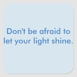 Encouragement Line- Light Shine Square Sticker