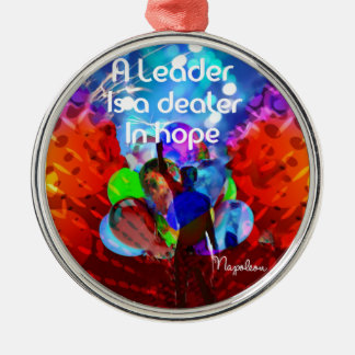 Encouragement  message for leadership. metal ornament