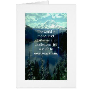 Encouragement-The World is made up of Obstacles Card
