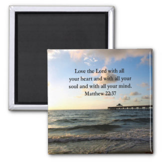ENCOURAGING MATTHEW 22:37 SCRIPTURE VERSE SQUARE MAGNET