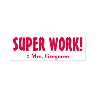 "Encouraging ""SUPER WORK!"" Marking Rubber Stamp"