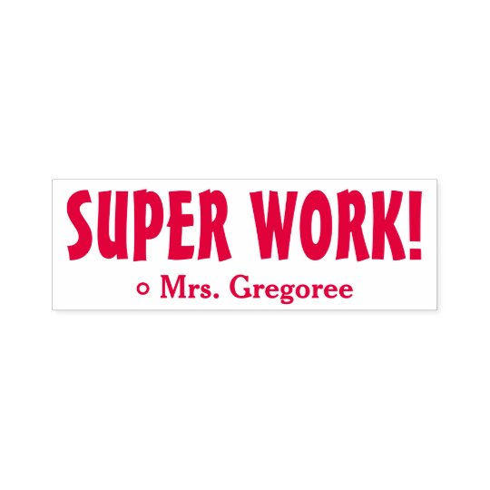 "Encouraging ""SUPER WORK!"" Marking Rubber Stamp"