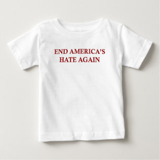 End America's Hate Again Baby T-Shirt