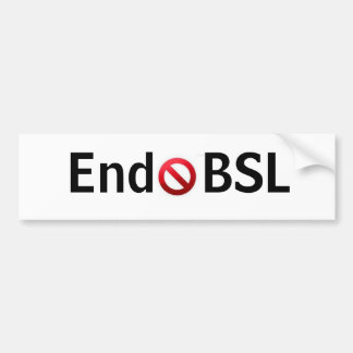 End BSL bumpersticker Bumper Sticker