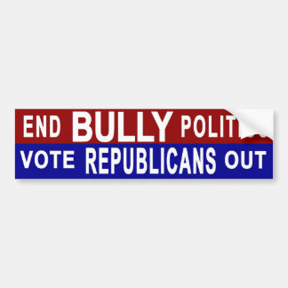 End Bully Politics 1 Bumper Sticker