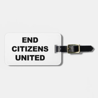 End Citizens United Luggage Tag
